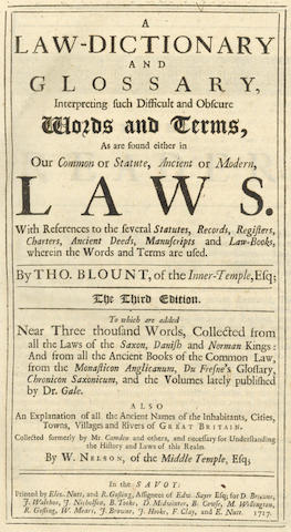 LAW - BLOUNT (THOMAS) and W. NELSON A Law-Dictionary and Glossary Interpreting such Difficult and Obscure Words and Terms, As are found either in Aour Common or Statute, Ancient or Modern, Laws, 1717