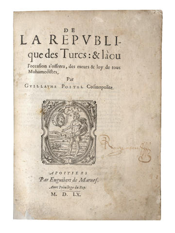POSTEL (GUILLAUME) De la republique des Turcs: & la ou l'occasion s'offera, des meures, & loy de tous Muhamedistes, 3 parts in one vol., FIRST EDITION, second issue, 1560