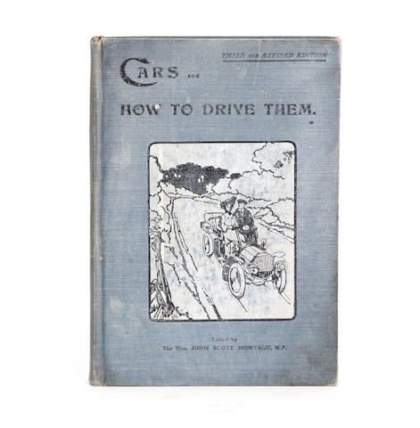 Hon John Scott Montagu, MP: Cars and How to Drive Them, 1905-06,