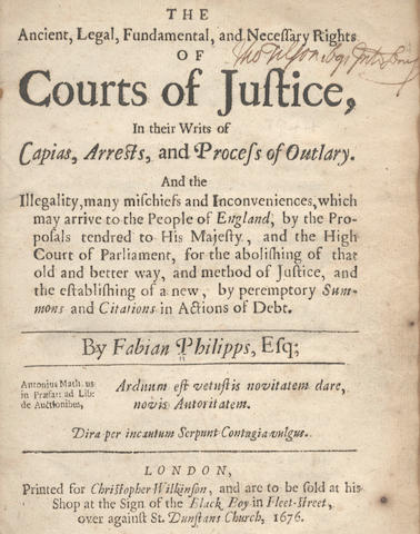 PHILIPPS (FABIAN) The Ancient, Legal, Fundamental, and Necessary Rights of Courts of Justice, in their Writs, Arrests, and Process of Outlary, first edition, Christopher Wilkinson, 1676