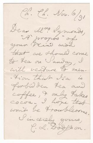 "DODGSON (CHARLES LUTWIDGE) 'Lewis Carroll' Autograph letter signed (""C.L. Dodgson""), to Mrs Symonds, Christ Church, 6 November 1891"