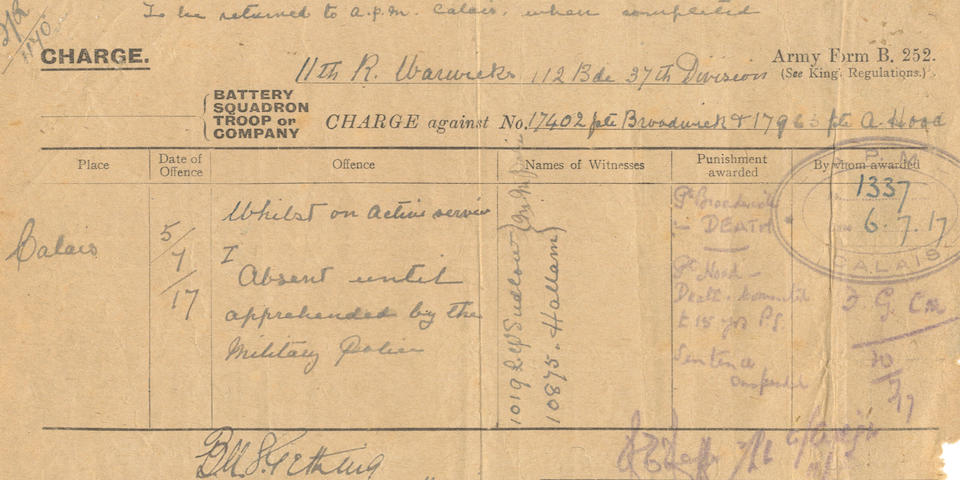COURT MARTIAL - DEATH SENTENCE FOR DESERTION Charge form for desertion, against Privates Broadwick, and Hood, Calais, 6 July 1917