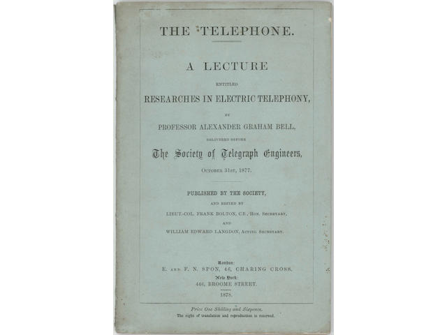 BELL (ALEXANDER GRAHAM) The Telephone. A Lecture entitled Researches in Electric Telephony... delivered before The Society of Telegraph Engineers, October 31st, 1877, 1878