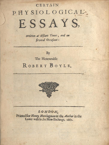 BOYLE (ROBERT) Certain Physiological Essays, Written at Distant Times, and On Several Occasions, FIRST EDITION, Henry Herringman, 1661