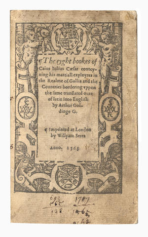 CAESAR (GAIUS JULIUS) The eyght bookes of Caius Iulius Caesar conteyning his martiall exploytes in the realme of Gallia and the countries bordering Uppon the same translated oute of Latin into English by Arthur Goldinge, FIRST COMPLETE EDITION IN ENGLISH, William Serres, 1565