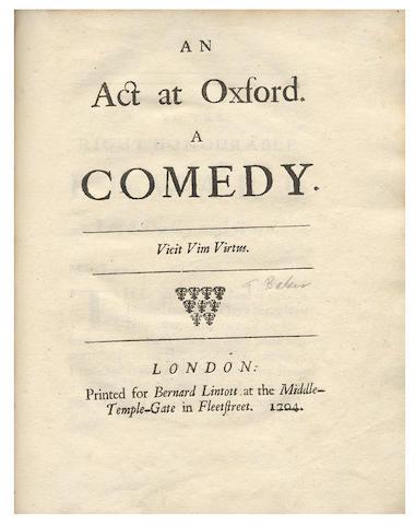 BAKER (THOMAS)] An Act at Oxford. A Comedy, FIRST EDITION, DEDICATEE'S COPY, Bernard Lintott, 1704