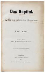 MARX (KARL) Das Kapital. Kritik der politischen Oekonomie... Erster Band, FIRST EDITION, AUTHOR'S PRESENTATION COPY TO JOHANN GEORG ECCARIUS, Hamburg, Otto Meissner, 1867