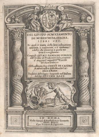 FONSECA (DAMIAN) Del giusto scacciamento de Moreschi da Spagna, FIRST EDITION, Rome, B. Zannetti, 1611
