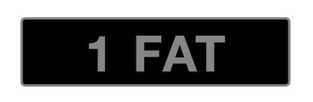 UK Vehicle Registration Number '1 FAT',