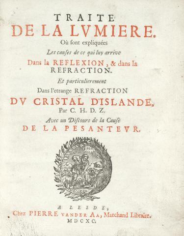 HUYGENS (CHRISTIAAN) Traité de la lumière. Où sont expliquées les causes de ce qui luy arrive dans la reflexion, & dans la refraction. Et particulierement dans l'etrange refraction du cristal d'Islande. Par C.H.D.Z., FIRST EDITION, Leiden, Pieter van der Aa, 1690