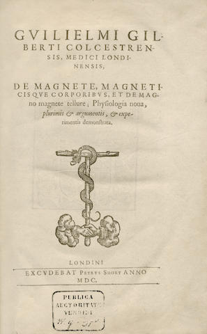 GILBERT (WILLIAM) De magnete, magneticisque corporibus, et de mango magnete tellure; Physiologia nova, plurimis & argumentis, & experimentis demonstrata, FIRST EDITION, Peter Short, 1600