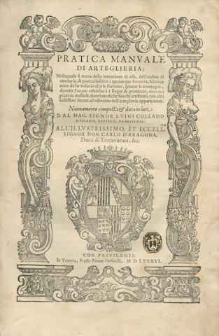 COLLADO (LUIGI) Practica manuale di arteglieria, Venice, Pietro Dusinelli, 1586