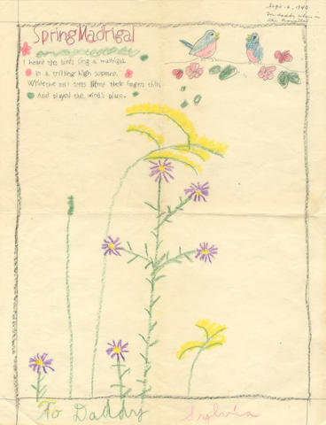 "PLATH (SYLVIA) A fine and decorative coloured pencil drawing of flowers and birds, with accompanying autograph poem ""Spring Madrigal"", inscribed ""To Daddy"" and signed ""Sylvia"", [6 September 1940]"