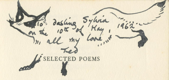 """HUGHES (TED) AND THOMAS GUNN Selected Poems, FIRST EDITION, PRESENTATION COPY FROM TED HUGHES TO SYLVIA PLATH, INSCRIBED """"To darling Sylvia on the 10th of May, 1962. all my love Ted"""" with an ink drawing of a fox on the half-title, Faber and Faber, [1962]"""
