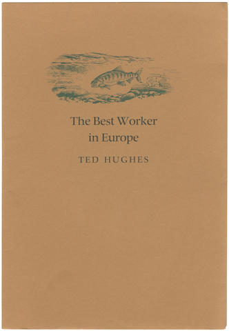 "HUGHES (TED) The Best Worker in Europe, NUMBER 14 OF 156 COPIES SIGNED BY THE AUTHOR AND ARTIST, ADDITIONALLY INSCRIBED BY HUGHES TO HIS SISTER (""For Olwyn with love from Ted Christmas 1985"") on front free endpaper, and with a 10-LINE AUTOGRAPH POEM on the colophon, Designed and Printed by Sebastian Carter, at the Rampant Lions Press, for the Atlantic Salmon Trust, 1985"