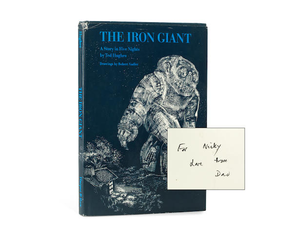 "HUGHES (TED) The Iron Giant. A Story in Five Nights, FIRST AMERICAN EDITION, INSCRIBED BY HUGHES TO ONE OF THE DEDICATEES (""For Nicky love from Dad""), New York, Harper & Row, 1968"