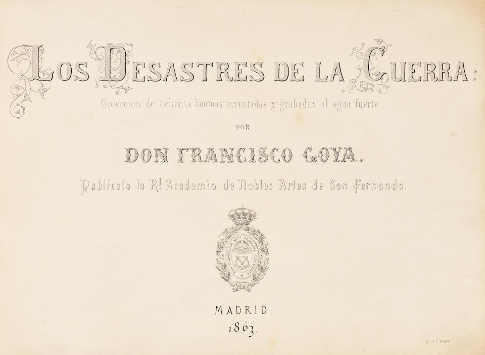Francisco José de Goya y Lucientes (1746-1828) Los Desastres de la Guerra (Disasters of War) The complete set of eighty etchings with burnished aquatint, drypoint and engraving, 1810-20, on heavy, absorbent wove paper, with watermarks J.G.O and a Palmette, fine, early impressions, from Harris' First Edition Ia, before corrections to the titles of plates 9, 32, 33, 34, 35, 36, 39 and 47, printed in the workshop of Laurenciano Potenciano, published by the Real Academia de Nobles Artes de San Fernando, Madrid, 1863, all the full sheets but one plate reduced slightly at the right sheet edge, otherwise in very good condition, bound as issued in eight groups of ten impressions with pale pink paper covers numbered in stencil on the front 1 to 8, with the title page and introductory text in the first bound folder, all folders in good conditionPlates 162 x 232mm. (6 5/8 x 9 1/4in.); Sheets 248 x 345mm. (9 7/8 x 13 1/2in.) 80