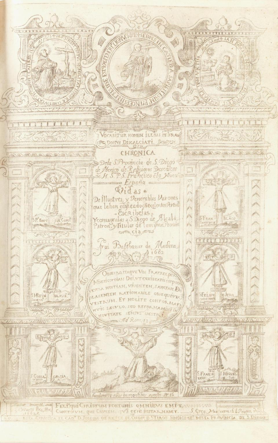 MEDINA (BALTHASAR DE) Chronica de la santa provincia de San Diego de Mexico, de religiosos descalcos de N.S.P.S. Francisco en la Nueva-Espana, FIRST EDITION, Mexico, Juan de Ribera, 1682