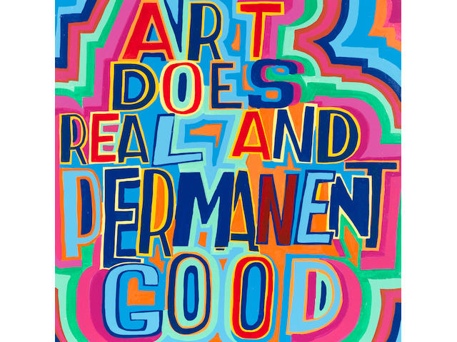 Bob and Roberta Smith R.A. (British, born 1963) Art Does Real And Permanent Good, 2020 43 x 43 x 4cm (16 15/16 x 16 15/16 x 1 9/16in).